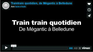 Court métrage Train train quotidien, de Mégantic à Belledune