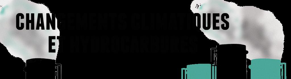 changements climatiques et hydrocarbures